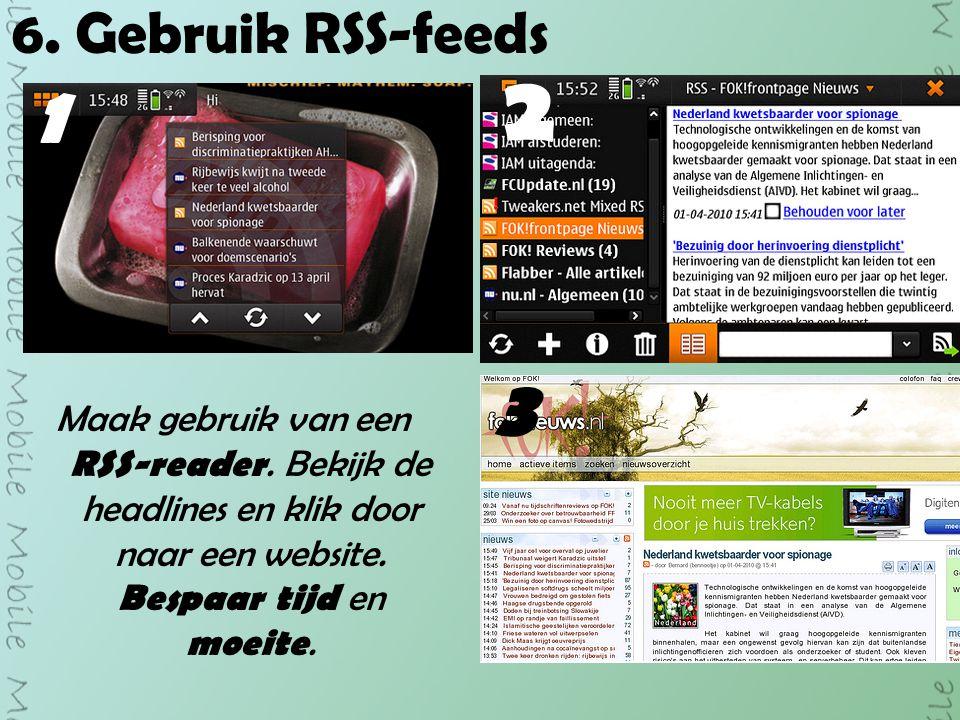 6. Gebruik RSS-feeds Maak gebruik van een RSS-reader.