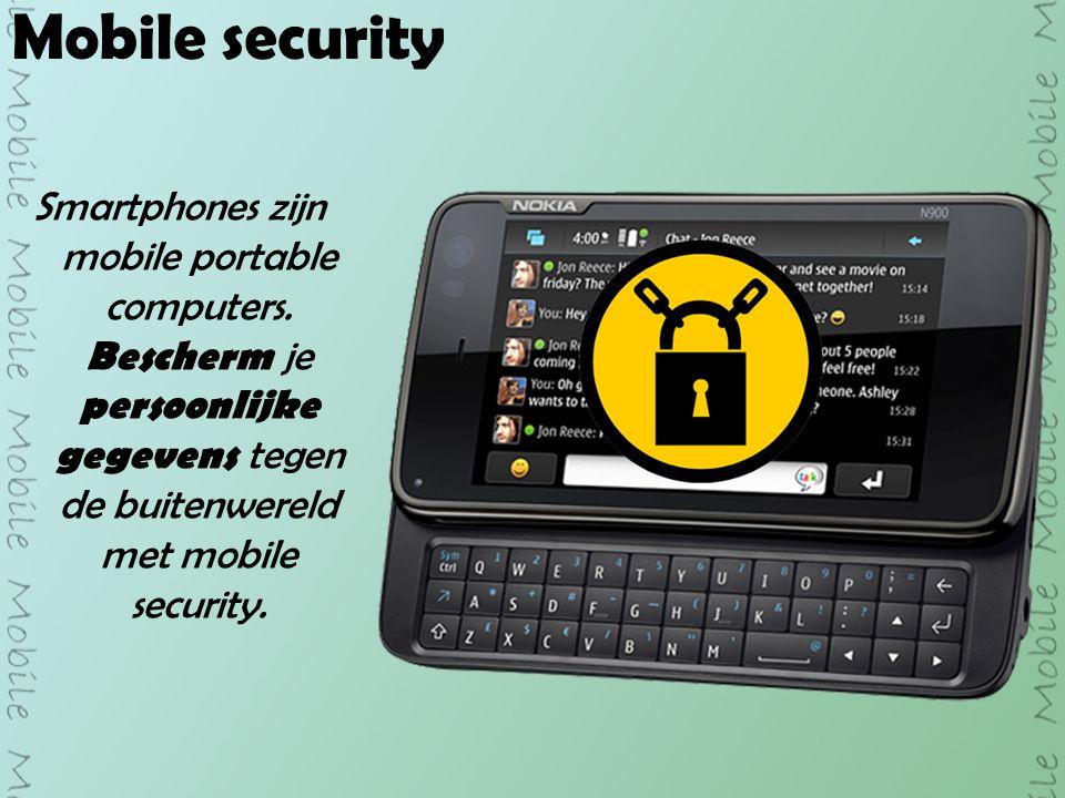 Mobile security Smartphones zijn mobile portable computers.