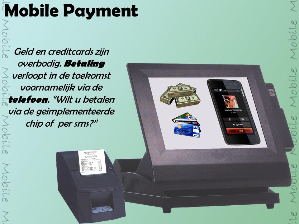 Mobile Payment Geld en creditcards zijn overbodig.