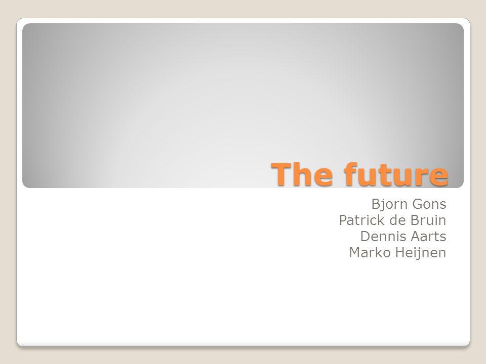 The future Bjorn Gons Patrick de Bruin Dennis Aarts Marko Heijnen