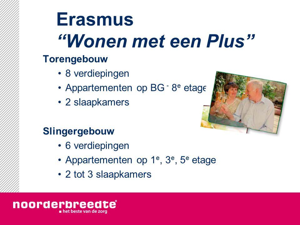 """Erasmus """"Wonen met een Plus"""" Torengebouw 8 verdiepingen Appartementen op BG - 8 e etage 2 slaapkamers Slingergebouw 6 verdiepingen Appartementen op 1"""