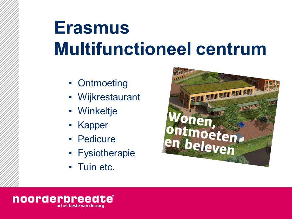 Erasmus Multifunctioneel centrum Ontmoeting Wijkrestaurant Winkeltje Kapper Pedicure Fysiotherapie Tuin etc.