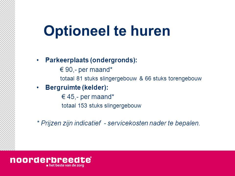 Optioneel te huren Parkeerplaats (ondergronds): € 90,- per maand* totaal 81 stuks slingergebouw & 66 stuks torengebouw Bergruimte (kelder): € 45,- per