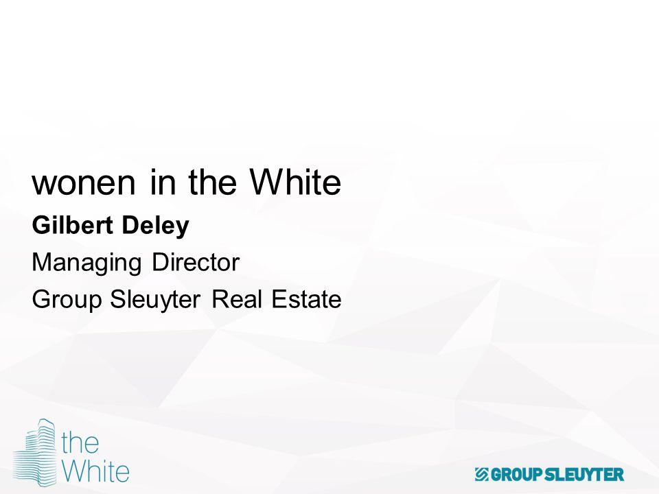 wonen in the White Gilbert Deley Managing Director Group Sleuyter Real Estate