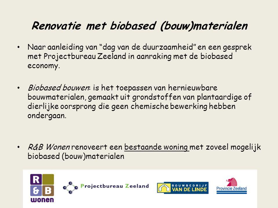 """Renovatie met biobased (bouw)materialen Naar aanleiding van """"dag van de duurzaamheid"""" en een gesprek met Projectbureau Zeeland in aanraking met de bio"""