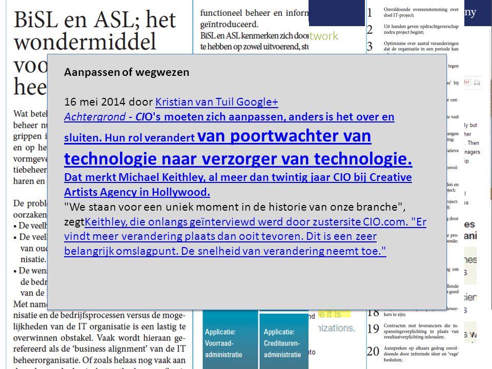 Aanpassen of wegwezen 16 mei 2014 door Kristian van Tuil Google+Kristian van Tuil Google+ Achtergrond - CIO's moeten zich aanpassen, anders is het ove