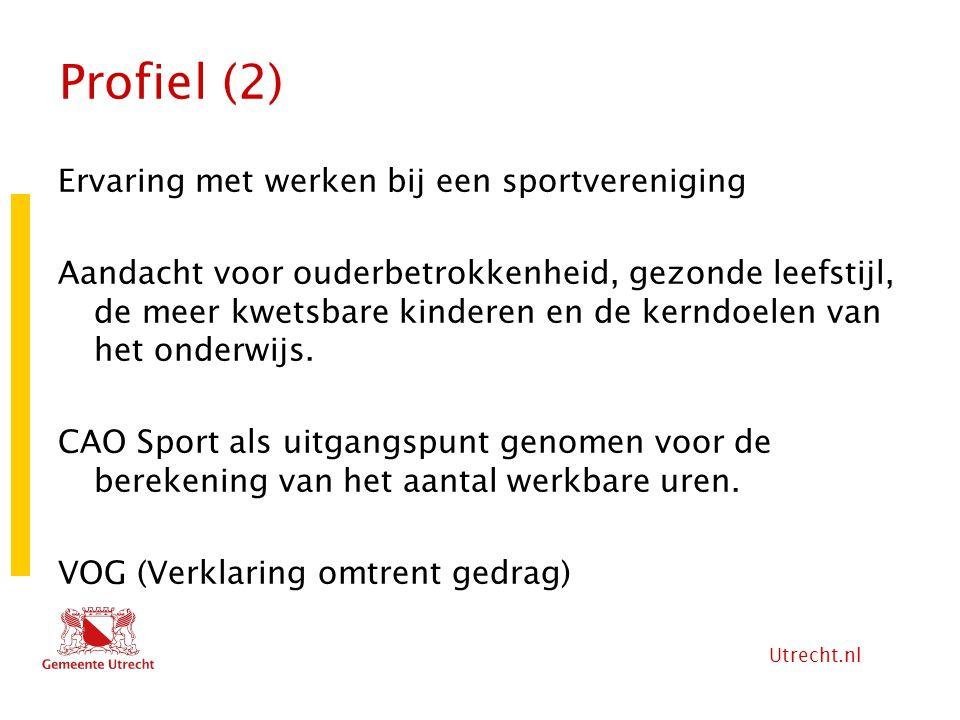 Utrecht.nl Profiel (2) Ervaring met werken bij een sportvereniging Aandacht voor ouderbetrokkenheid, gezonde leefstijl, de meer kwetsbare kinderen en