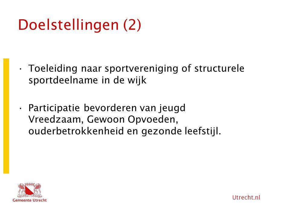 Utrecht.nl Doelstellingen (2) Toeleiding naar sportvereniging of structurele sportdeelname in de wijk Participatie bevorderen van jeugd Vreedzaam, Gew