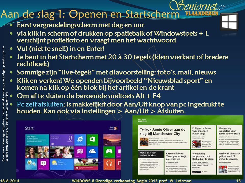 Deze presentatie mag noch geheel, noch gedeeltelijk worden gebruikt of gekopieerd zonder de schriftelijke toestemming van Seniornet Vlaanderen VZW Aan