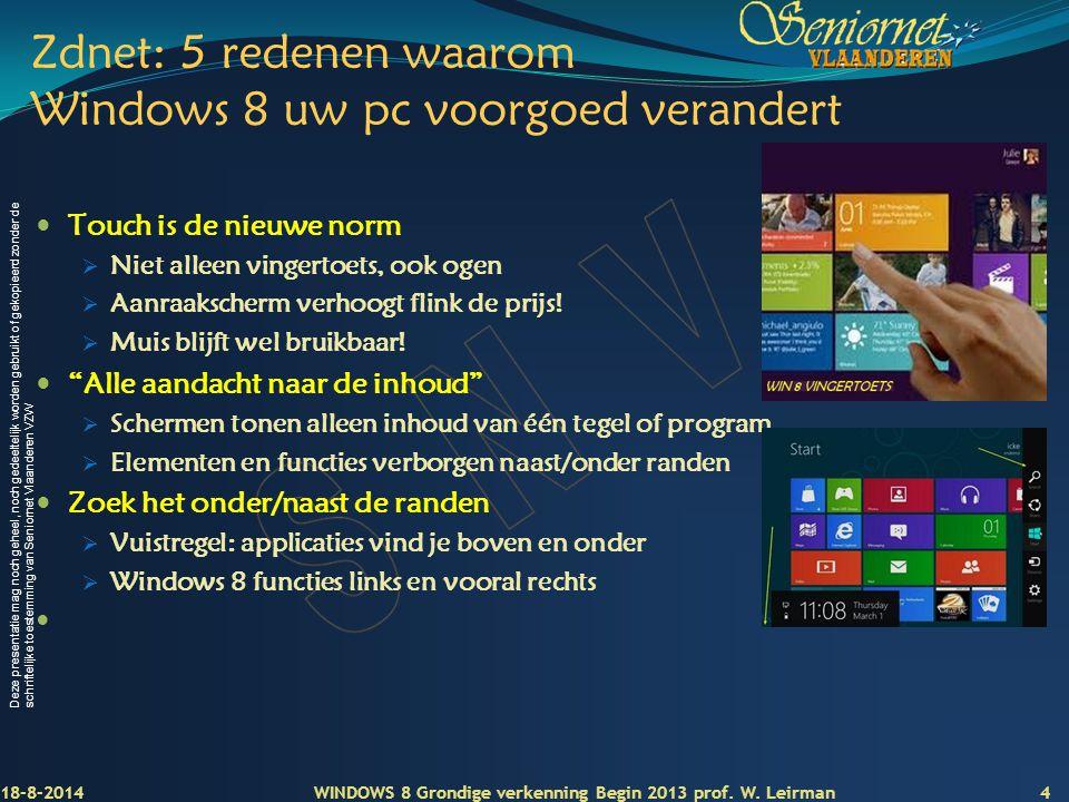 Deze presentatie mag noch geheel, noch gedeeltelijk worden gebruikt of gekopieerd zonder de schriftelijke toestemming van Seniornet Vlaanderen VZW Zdn