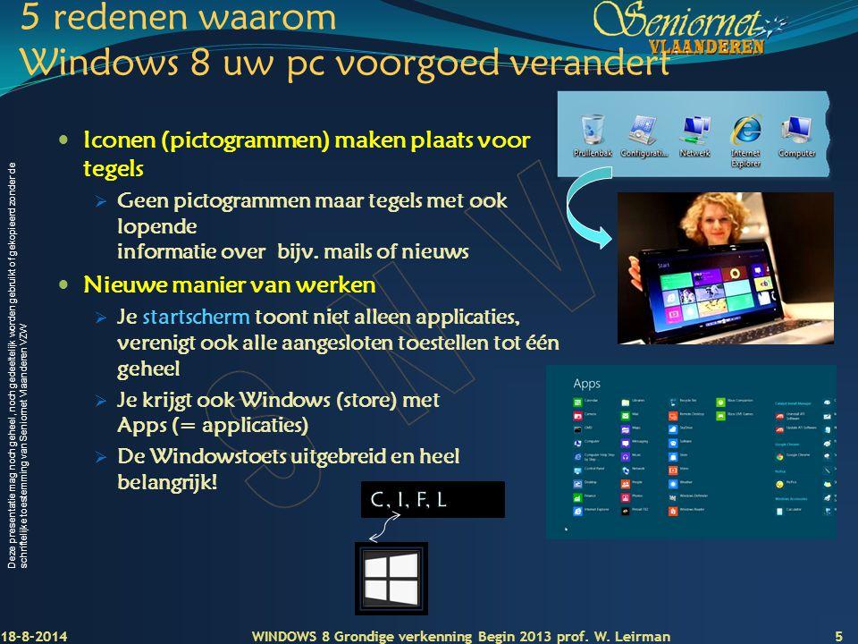 Deze presentatie mag noch geheel, noch gedeeltelijk worden gebruikt of gekopieerd zonder de schriftelijke toestemming van Seniornet Vlaanderen VZW 5 r