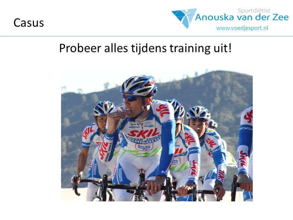 Casus www.voedjesport.nl Probeer alles tijdens training uit!