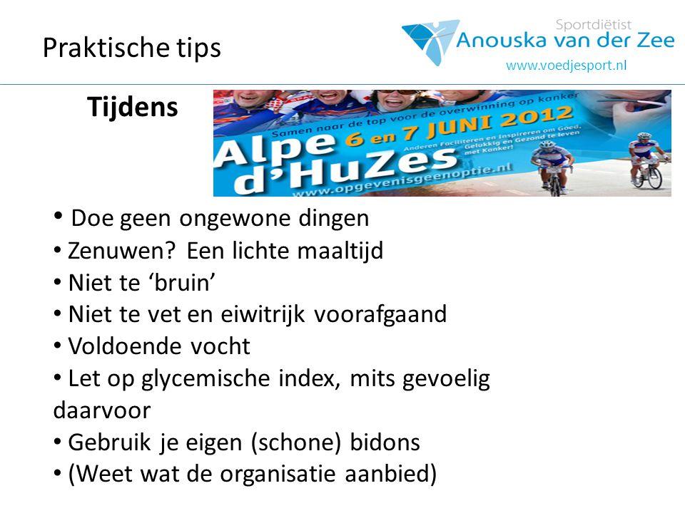 www.voedjesport.nl Tijdens Doe geen ongewone dingen Zenuwen? Een lichte maaltijd Niet te 'bruin' Niet te vet en eiwitrijk voorafgaand Voldoende vocht