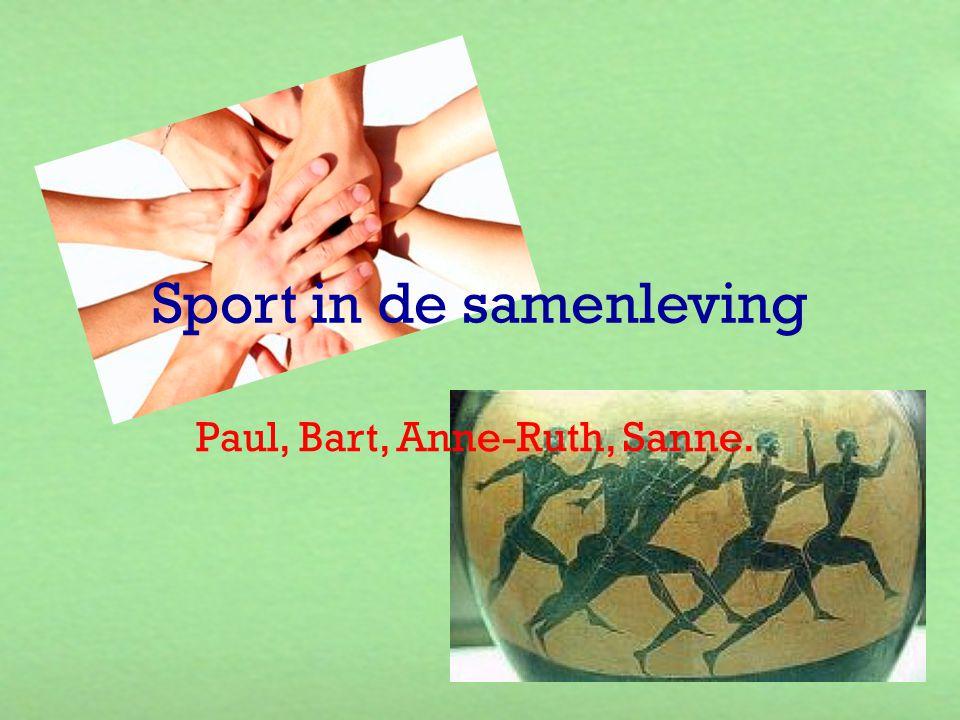 Sport in de samenleving Paul, Bart, Anne-Ruth, Sanne.