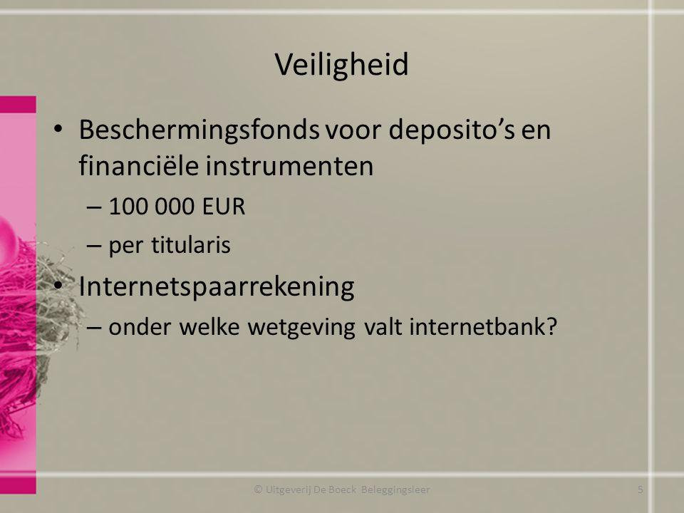 Fiscaliteit – rekening in België Rente op wettelijk gereglementeerde spaarrekeningen – Vrijgesteld tot 1 830 EUR per jaar (2012) – Gehuwden en wettelijk samenwonende vrijstelling tot 3 660 EUR voor gemeenschappelijke rekening – Rente daarboven: 15 % roerende voorheffing Financiële instelling – Bekijkt dat per rekening – Houdt dus RV af als intresten op spaarrekening > 1 830 EUR/3 660 EUR Houder van verschillende spaarrekeningen moet bedrag boven 1 830 EUR/3 660 EUR aangeven in aangifte personenbelasting © Uitgeverij De Boeck Beleggingsleer16