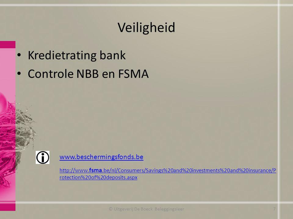 Liquiditeit Zeer liquide Grote bedragen: bestellen Homebanking: van spaar- naar zicht © Uitgeverij De Boeck Beleggingsleer8
