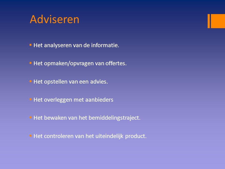 Bemiddelen  Na het advies kunnen wij bemiddelen tot het afsluiten van de gewenste verzekering.