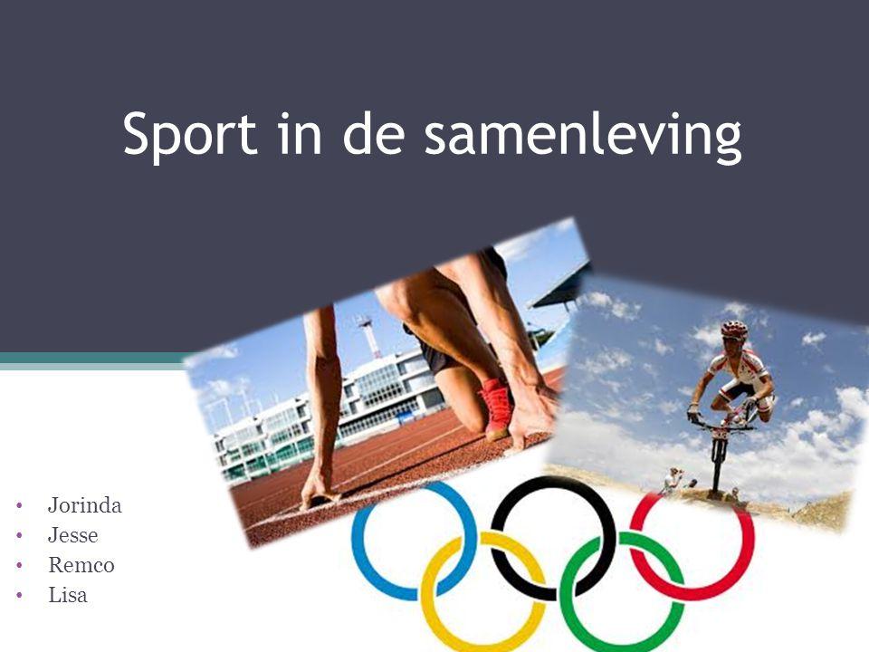 Sport in de samenleving Jorinda Jesse Remco Lisa