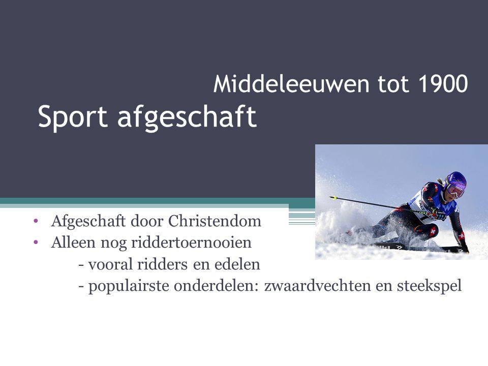 Middeleeuwen tot 1900 Sport afgeschaft Afgeschaft door Christendom Alleen nog riddertoernooien - vooral ridders en edelen - populairste onderdelen: zw