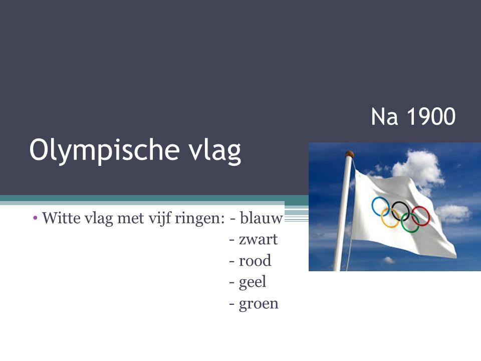 Na 1900 Olympische vlag Witte vlag met vijf ringen: - blauw - zwart - rood - geel - groen