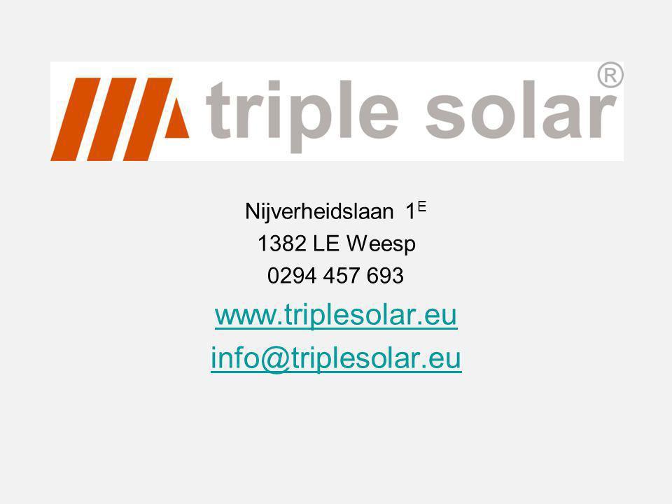 Nijverheidslaan 1 E 1382 LE Weesp 0294 457 693 www.triplesolar.eu info@triplesolar.eu