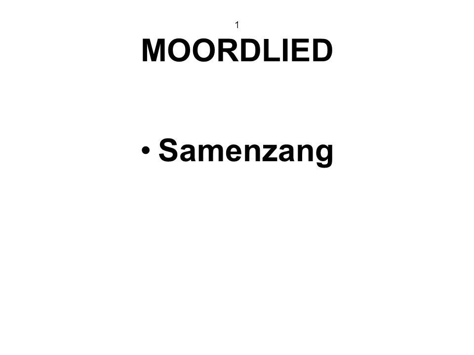 1 MOORDLIED Samenzang