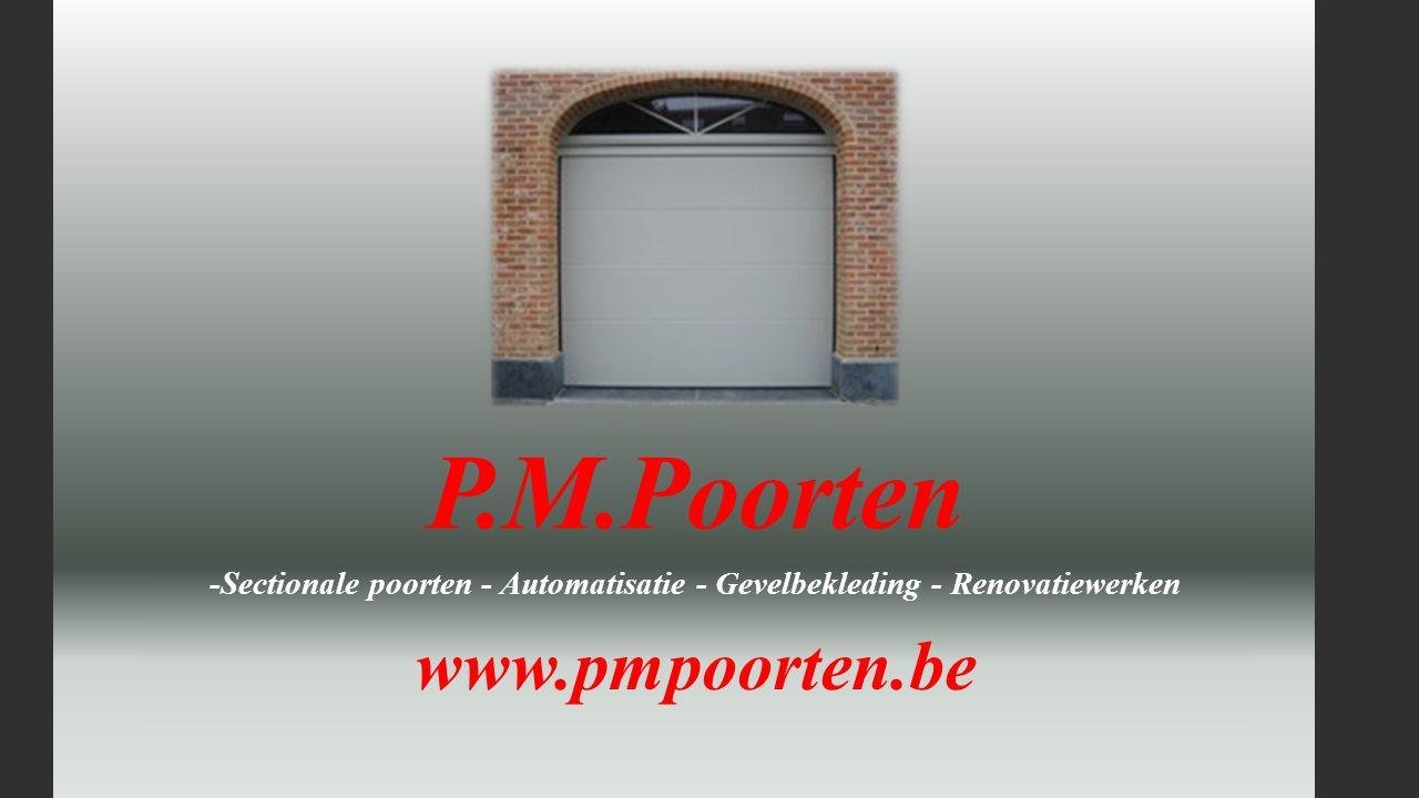 P.M.Poorten P.M.Poorten is één klein bedrijf dat zich gespecialiseerd heeft in de verkoop en plaatsen van Sectionale Poorten.
