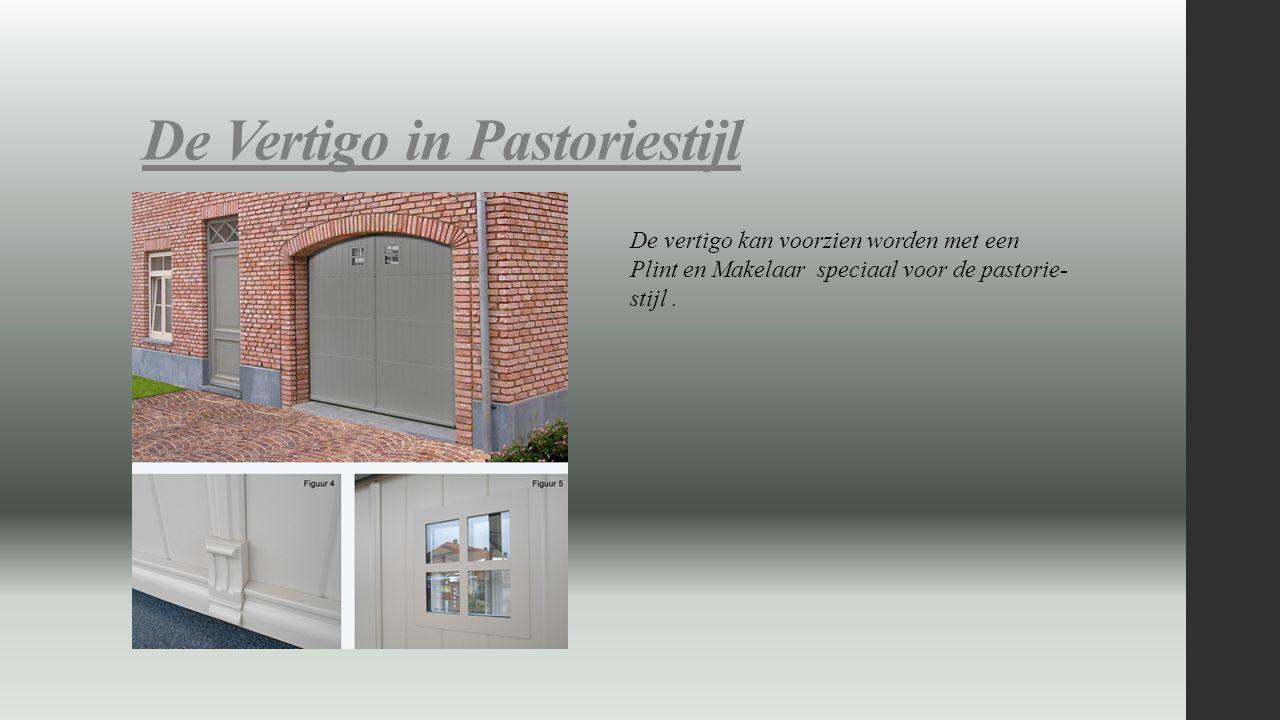 De Vertigo in Pastoriestijl De vertigo kan voorzien worden met een Plint en Makelaar speciaal voor de pastorie- stijl.