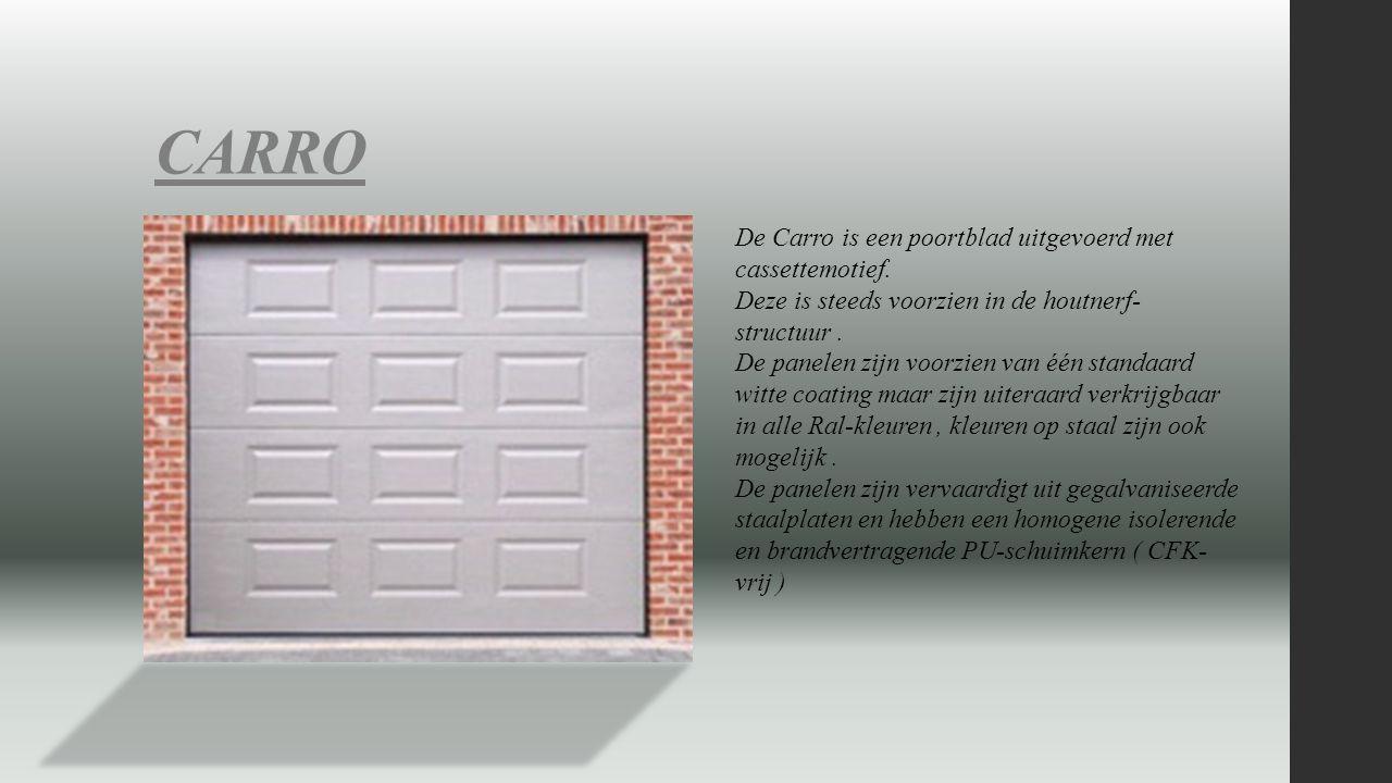 CARRO De Carro is een poortblad uitgevoerd met cassettemotief. Deze is steeds voorzien in de houtnerf- structuur. De panelen zijn voorzien van één sta