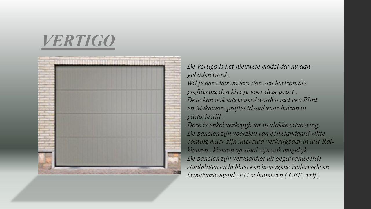 VERTIGO De Vertigo is het nieuwste model dat nu aan- geboden word. Wil je eens iets anders dan een horizontale profilering dan kies je voor deze poort