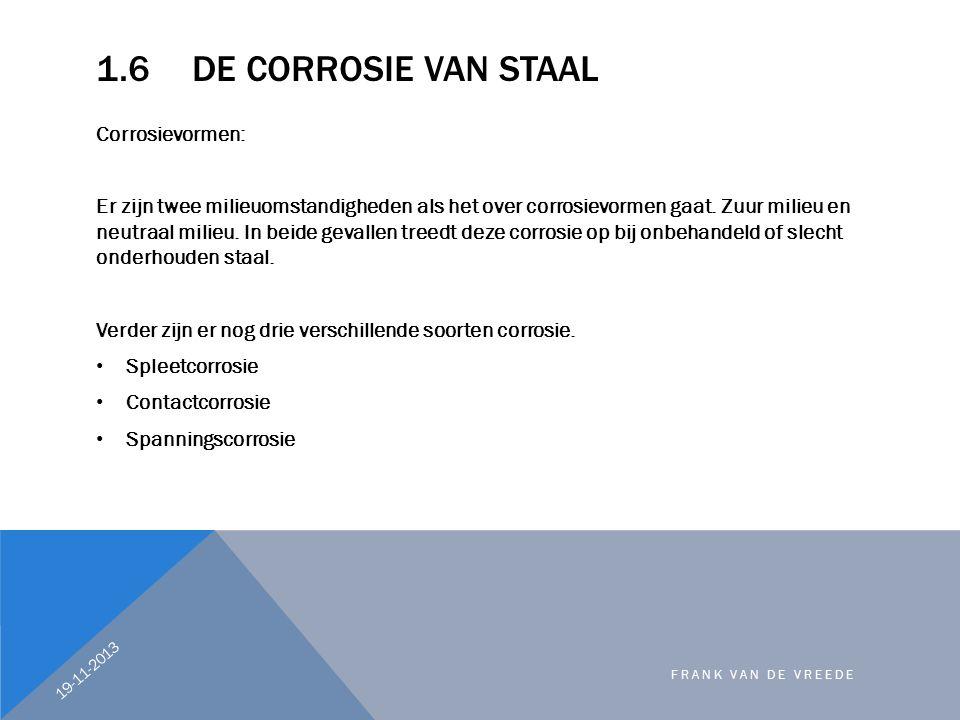 Corrosievormen: Er zijn twee milieuomstandigheden als het over corrosievormen gaat. Zuur milieu en neutraal milieu. In beide gevallen treedt deze corr