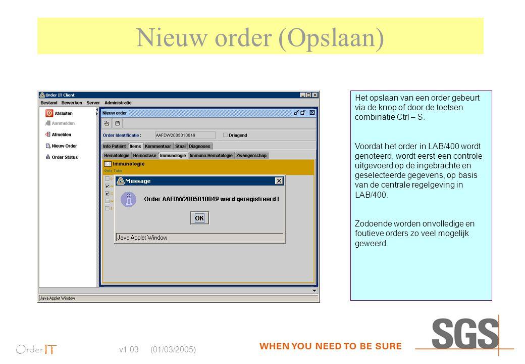 Order IT v1.03 (01/03/2005) Nieuw order (Opslaan) Het opslaan van een order gebeurt via de knop of door de toetsen combinatie Ctrl – S. Voordat het or