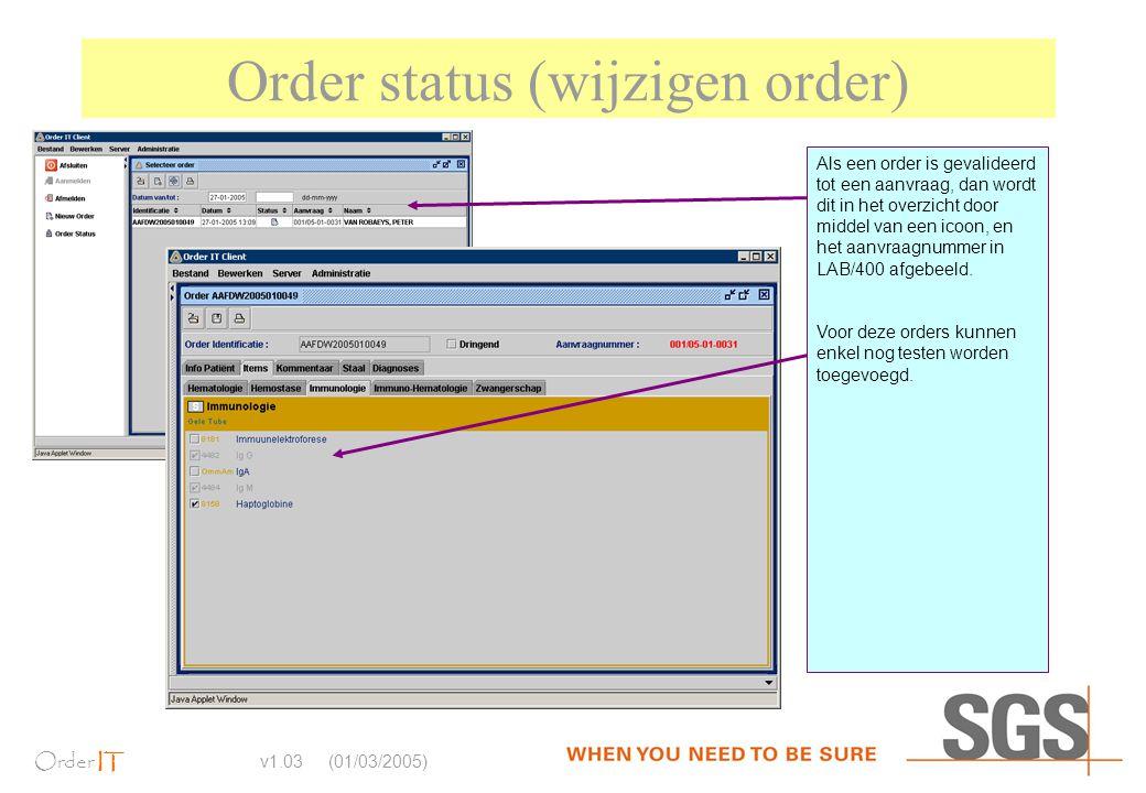 Order IT v1.03 (01/03/2005) Order status (wijzigen order) Als een order is gevalideerd tot een aanvraag, dan wordt dit in het overzicht door middel va