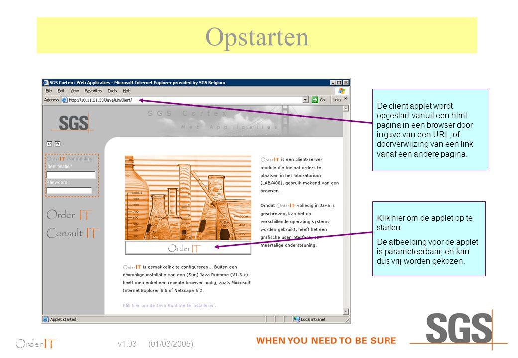Order IT v1.03 (01/03/2005) Opstarten De client applet wordt opgestart vanuit een html pagina in een browser door ingave van een URL, of doorverwijzin