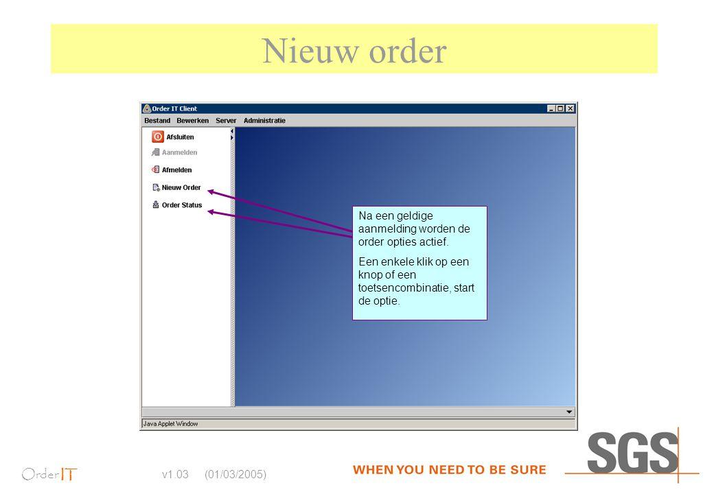 Order IT v1.03 (01/03/2005) Nieuw order Na een geldige aanmelding worden de order opties actief. Een enkele klik op een knop of een toetsencombinatie,