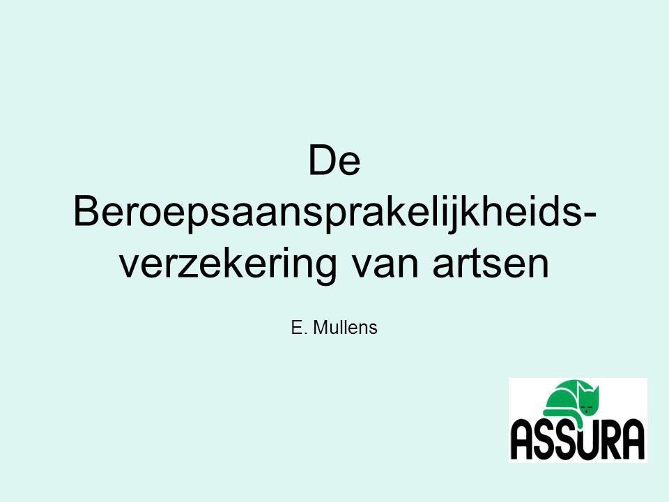 De Beroepsaansprakelijkheids- verzekering van artsen E. Mullens