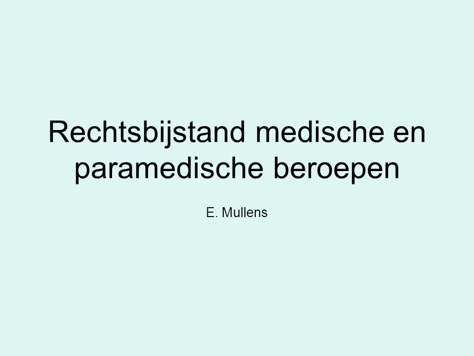 Rechtsbijstand medische en paramedische beroepen E. Mullens
