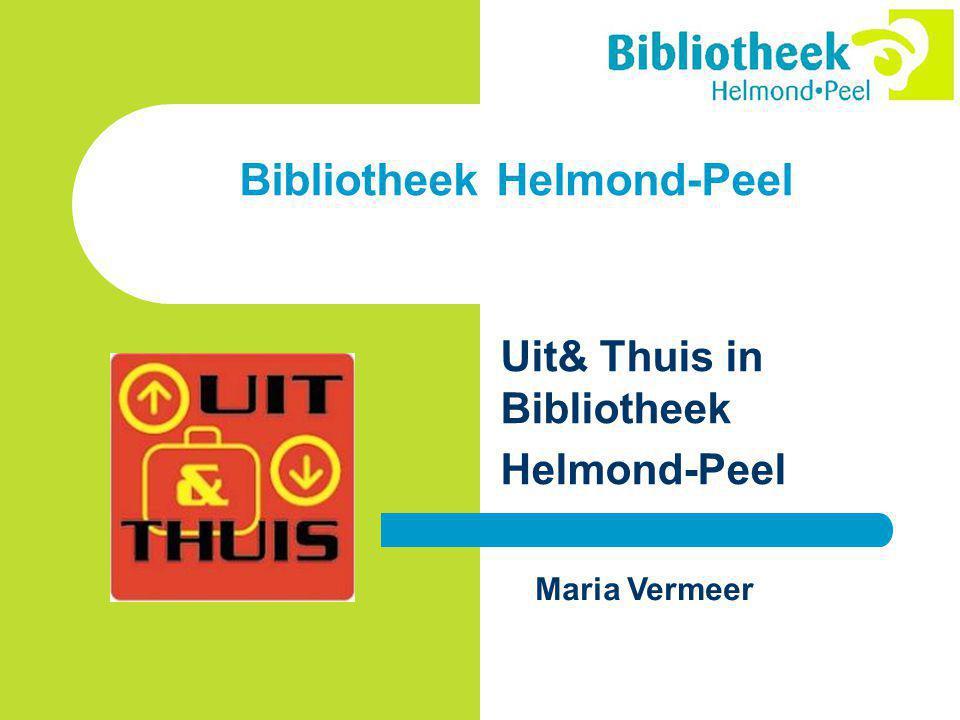 Bibliotheek Helmond-Peel Uit& Thuis in Bibliotheek Helmond-Peel Maria Vermeer