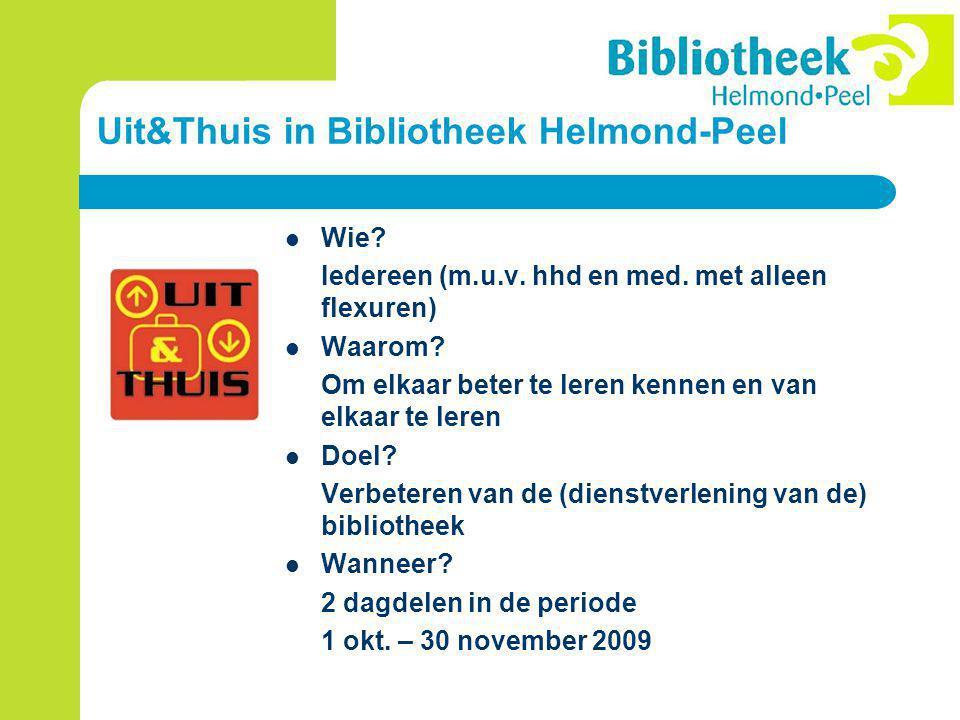 Uit&Thuis in Bibliotheek Helmond-Peel Wie. Iedereen (m.u.v.