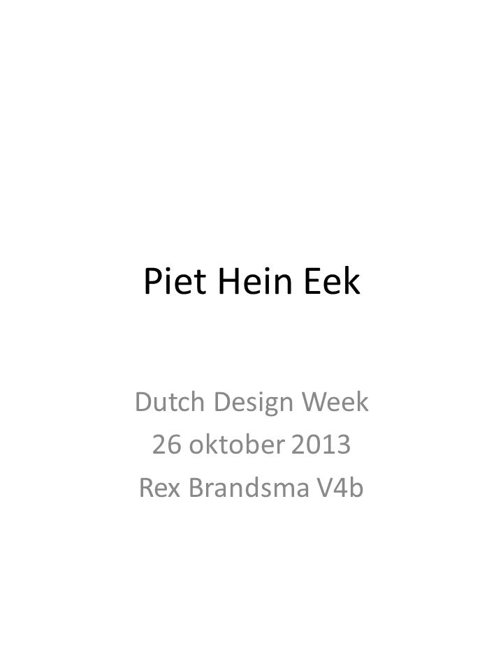 Piet Hein Eek Dutch Design Week 26 oktober 2013 Rex Brandsma V4b