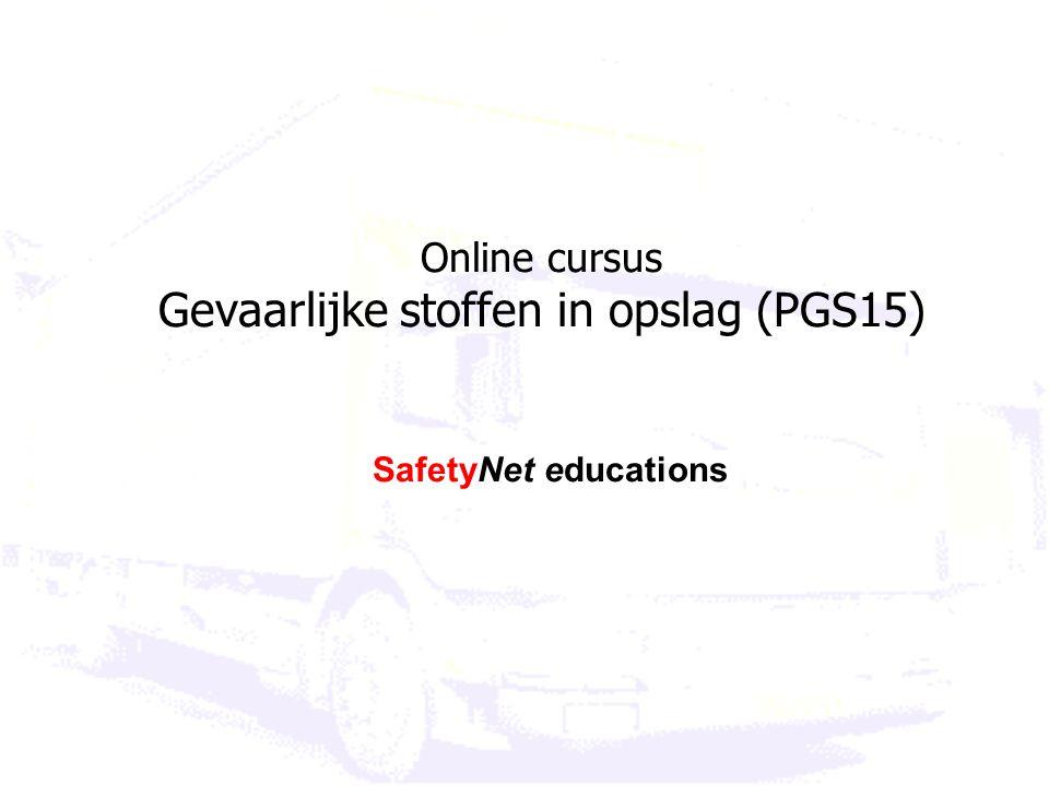 Online cursus Gevaarlijke stoffen in opslag (PGS15) SafetyNet educations