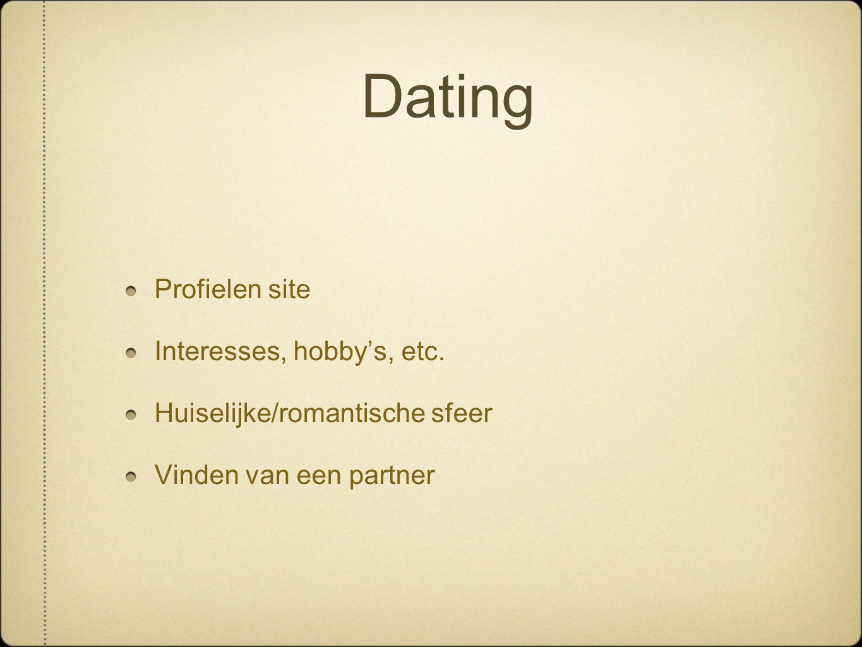 Dating Profielen site Interesses, hobby's, etc. Huiselijke/romantische sfeer Vinden van een partner