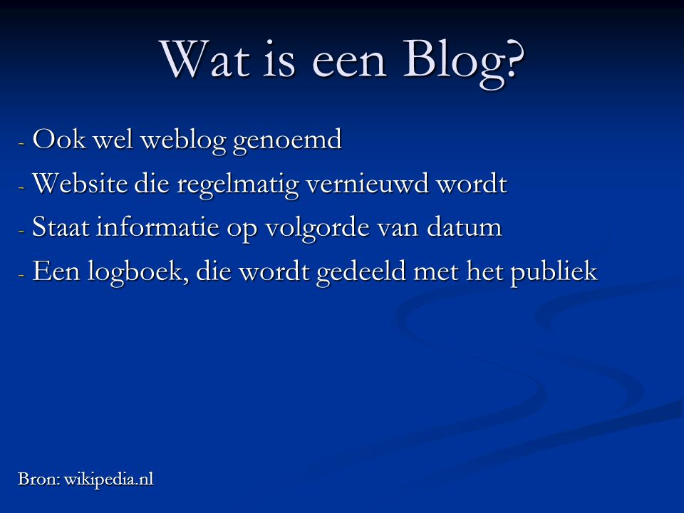 Wat is een Blog.