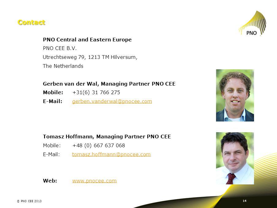 PNO Central and Eastern Europe PNO CEE B.V. Utrechtseweg 79, 1213 TM Hilversum, The Netherlands Gerben van der Wal, Managing Partner PNO CEE Mobile: +