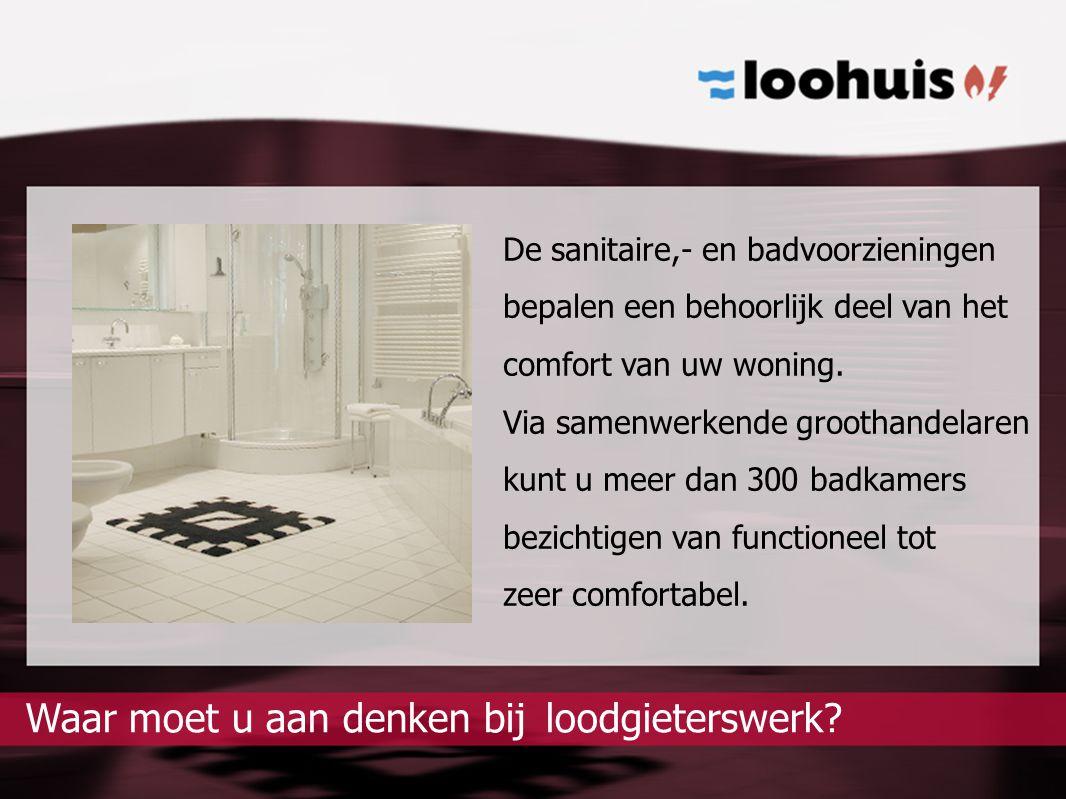 De sanitaire,- en badvoorzieningen bepalen een behoorlijk deel van het comfort van uw woning. Via samenwerkende groothandelaren kunt u meer dan 300 ba