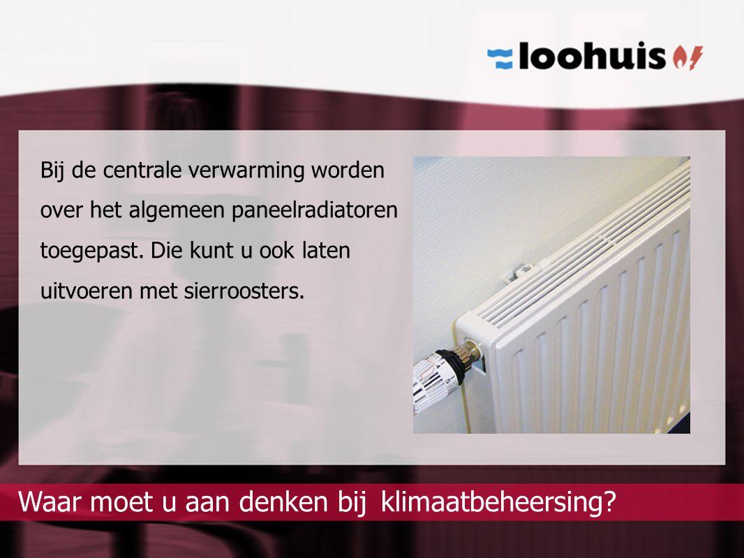 klimaatbeheersing?Waar moet u aan denken bij Bij de centrale verwarming worden over het algemeen paneelradiatoren toegepast. Die kunt u ook laten uitv