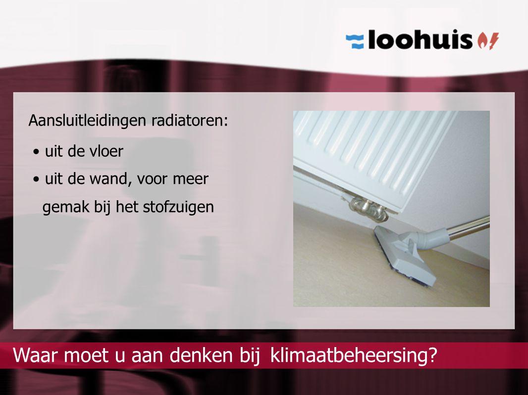 klimaatbeheersing?Waar moet u aan denken bij Aansluitleidingen radiatoren: uit de vloer uit de wand, voor meer gemak bij het stofzuigen