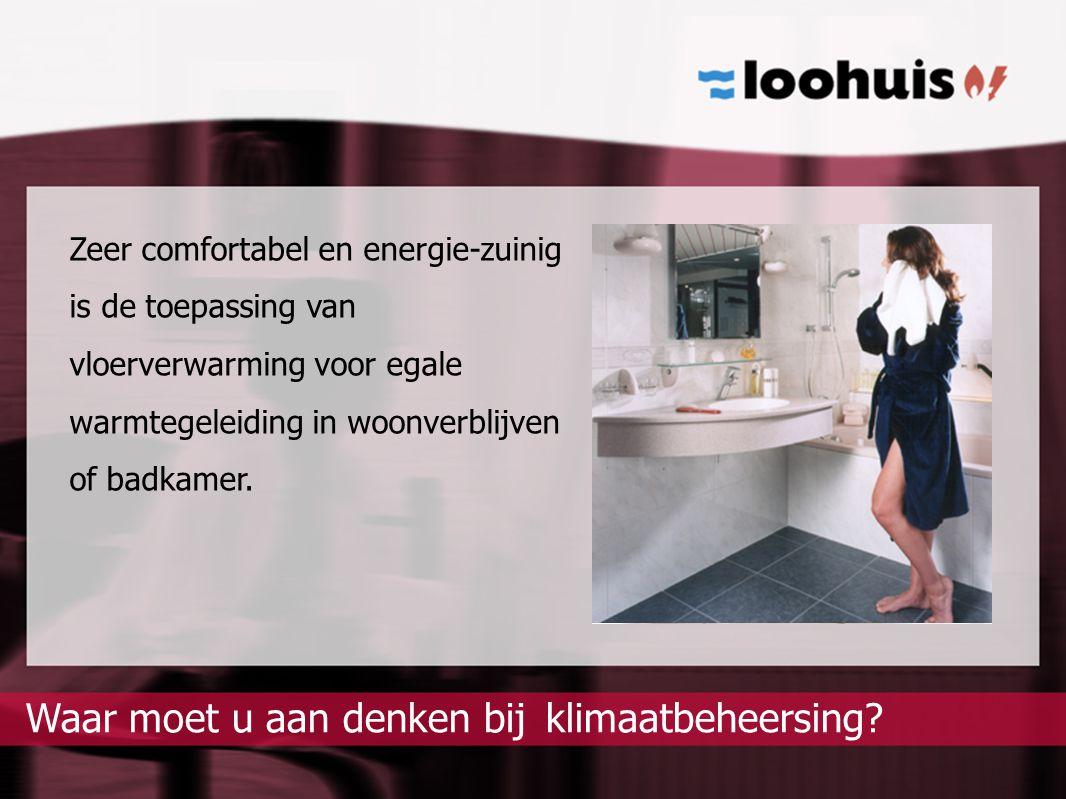klimaatbeheersing?Waar moet u aan denken bij Zeer comfortabel en energie-zuinig is de toepassing van vloerverwarming voor egale warmtegeleiding in woo