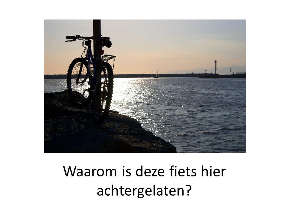 Waarom is deze fiets hier achtergelaten?