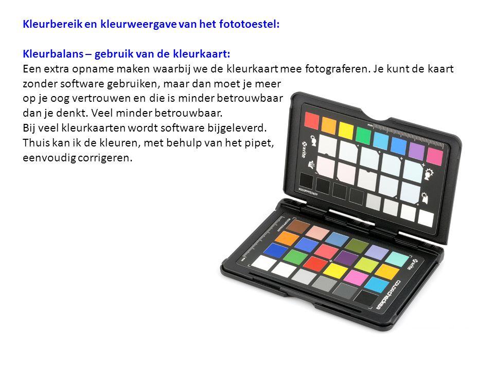 Kleurbereik en kleurweergave van het fototoestel: Kleurbalans – gebruik van de kleurkaart: Een extra opname maken waarbij we de kleurkaart mee fotogra
